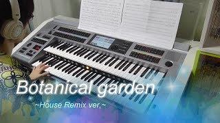 Original Song.16 [Botanical Garden~House Remix~/Jun N]Electone,Sax&Cajon
