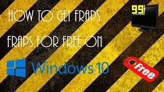 How to get Fraps for Free on Windows 10