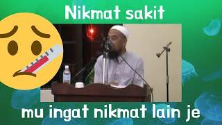 Ustaz Azhar Idrus - Nikmat sakit, mu ingat sihat je nikmat