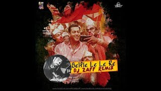 Gambar cover Selfie Le Le Re remix by DJ Zaff