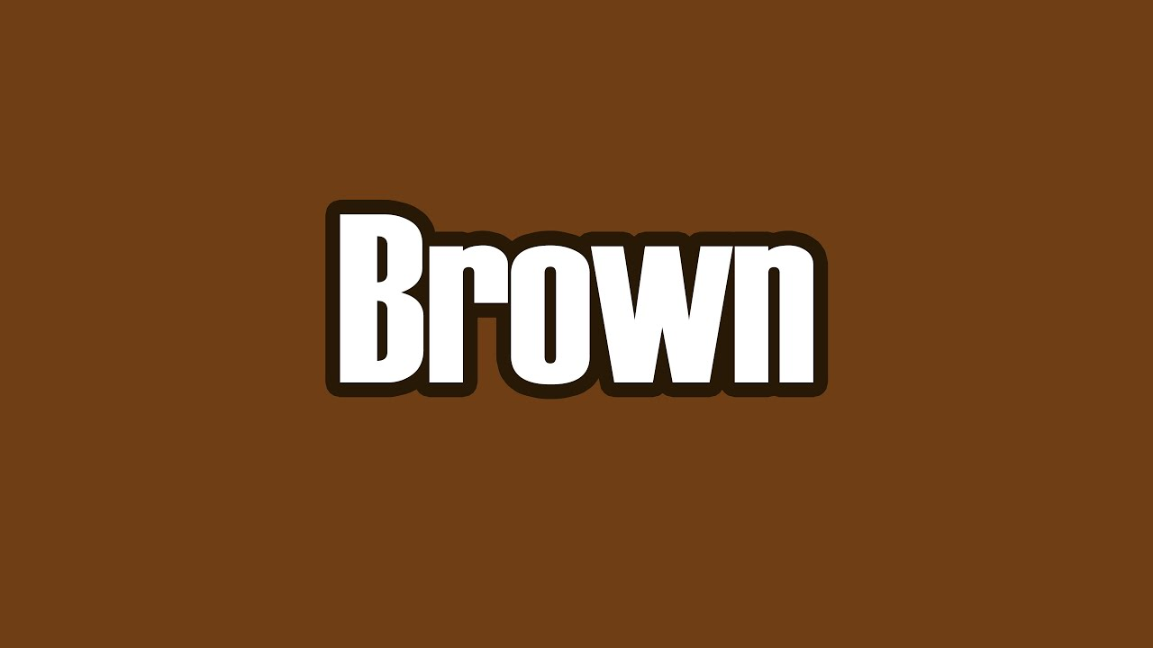 Brown; color is weird - YouTube