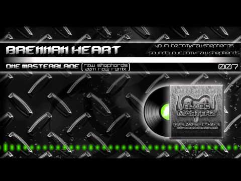 Brennan Heart - One Masterblade (Raw Shepherds 2011 Raw Remix)