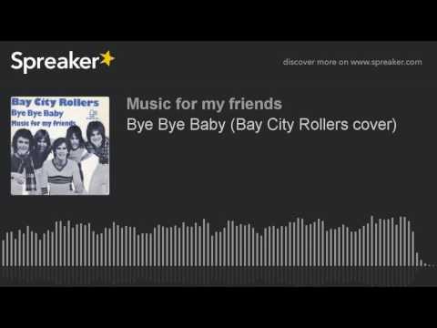 Bye Bye Baby (Bay City Rollers cover)