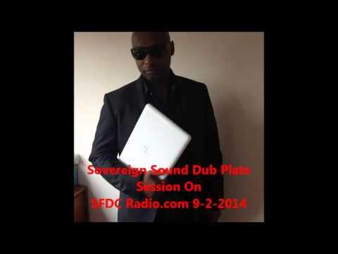 Sovereign Sound Dub Plate Session On SFDC Radio.com 9-2-2014