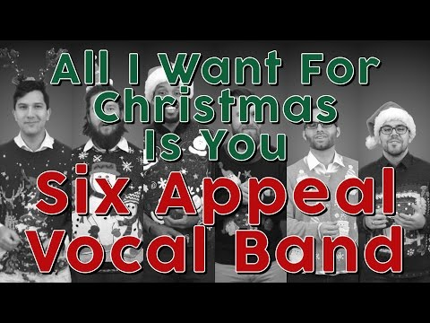 All I Want For Christmas Is You (Mariah Carey) - Six Appeal Vocal Band