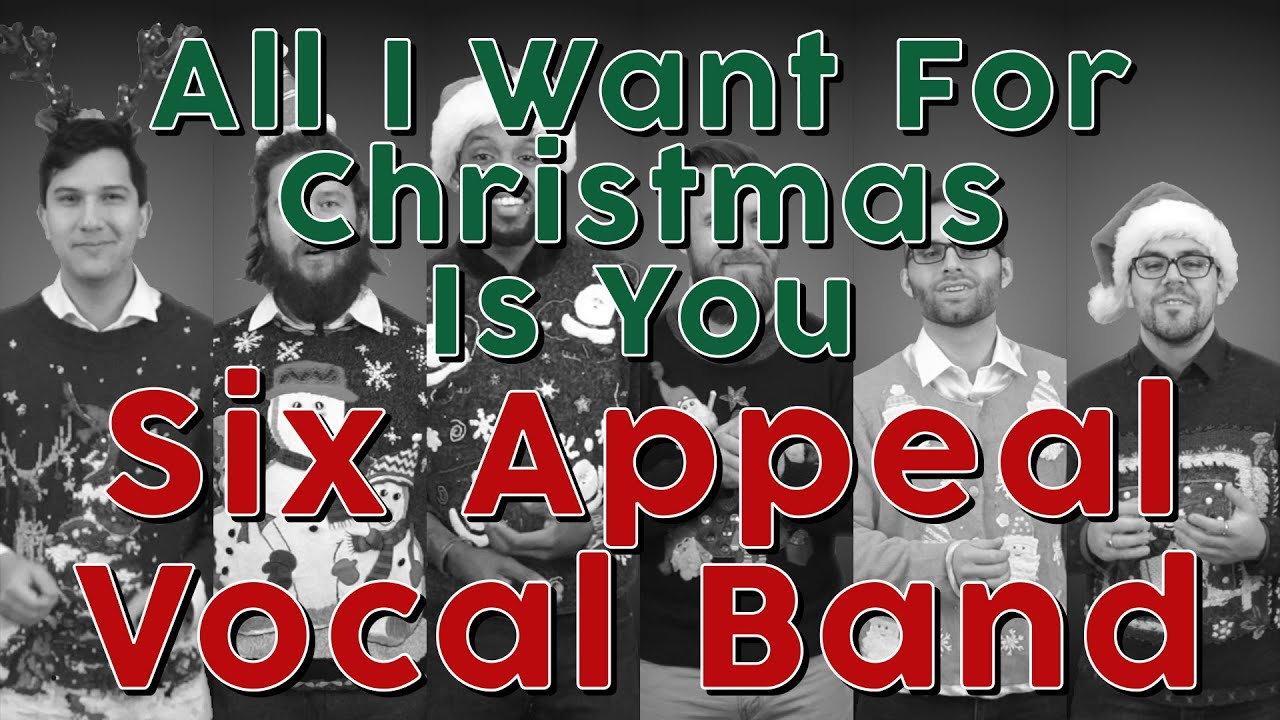 All I Want For Christmas Is You (Mariah Carey) - Six Appeal Vocal ...