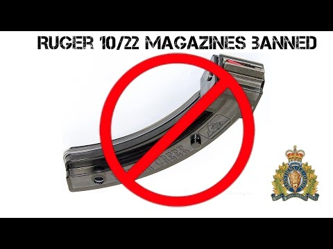 RCMP DECLAREs ALL 10+ ROUND 10/22 MAGAZINES PROHIBITED DEVICES CANADA