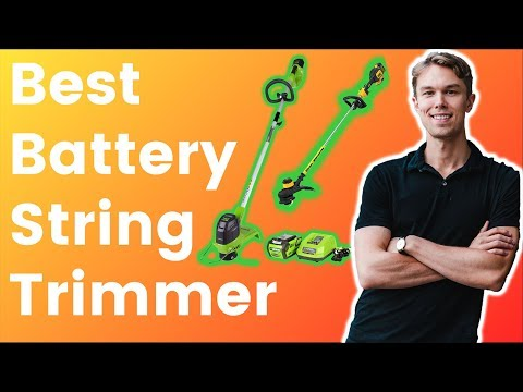 Best Battery String Trimmer In 2018 - My Honest Review