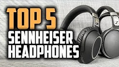 Best Sennheiser Headphones in 2018 - Should You Get Sennheiser Headphones?