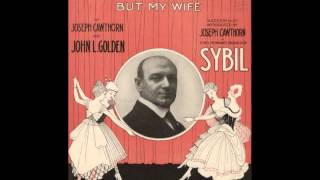 BROADWAY (1916) : Joseph Cawthorn ~ I Can Dance With Everybody But My Wife