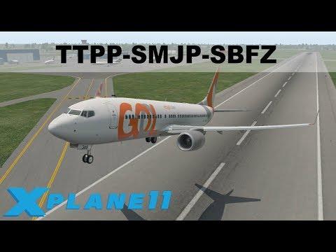 X-PLANE 11 | WORLD TOUR | TTPP-SMJP-SBFZ | (ZIBO MOD) B737 GOL AIRLINES | IVAO