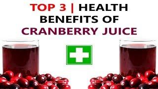 Top 3 Health Benefits of Cranberry Juice