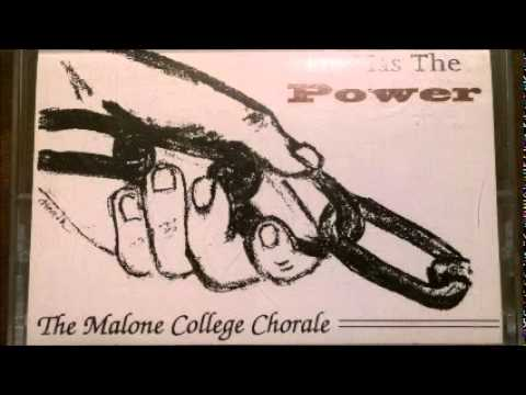 Malone College Chorale - He Has The Power