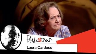 Laura Cardoso | Provocações