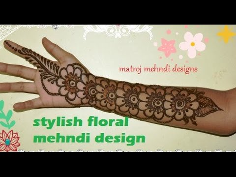 Sytlish Unique Easy Floral Mehndi Henna Designs For Hands Matroj