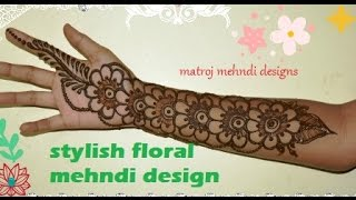 sytlish unique easy floral mehndi henna designs for hands-matroj mehndi designs