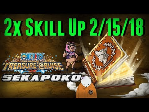 2x Skill up 2/15/18 OPTC JP | Average Skill up | One Piece Treasure Cruise