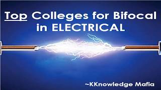 TOP Colleges for BIFOCAL (ELECTRICAL) as VOCATIONAL (CUTOFF, LOCATION, ADMISSION) | 2018-19