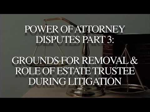Power of Attorney Disputes (2017) - Grounds for Removal