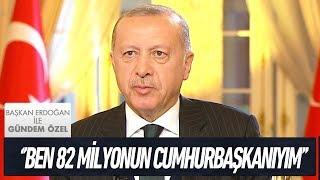 25 yıllık büyük dönüşüm - Başkan Erdoğan ile Gündem Özel