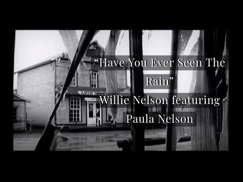 Have You Ever Seen The Rain  Willie Nelson featuring Paula Nelson