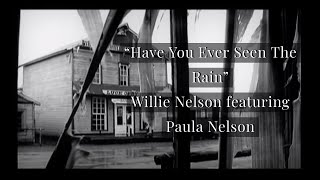 """Have You Ever Seen The Rain"" - Willie Nelson featuring Paula Nelson"