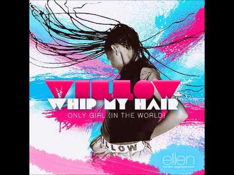 Whip My Hair-Willow Smith WITH DOWNLOAD