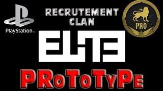 ★Recrutement Clan ELITE Niveau 50 ★PRoToTyPe ★[PRo`] ★Premium & Fondateur ★