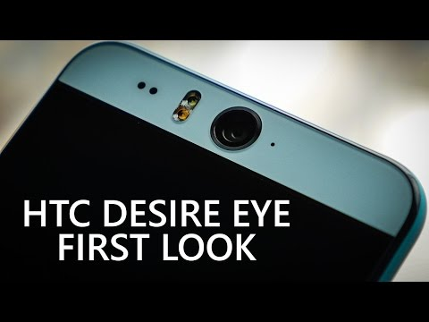 HTC Desire EYE First Look