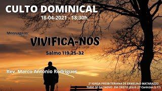 VIVIFICA-NOS - Salmo 119.25-32
