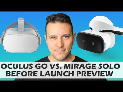 Oculus Go vs. Lenovo Mirage Solo - Before Launch Preview & C