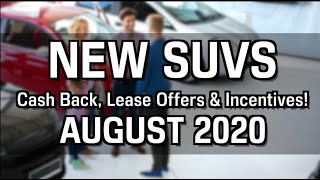 SUV Cash Back, Lease Specials, and Financing Offers for August 2020
