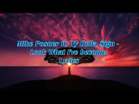 Mike Posner - Look What I've Become ft. Ty Dolla $ign (Lyrics) Mp3