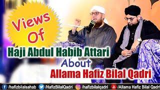 Views Of Haji Abdul Habib Attari About Allama Hafiz Bilal Qadri