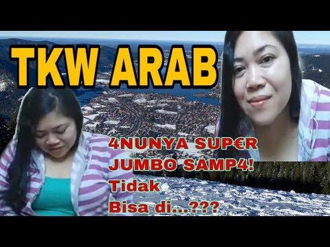🔴 TKW  ARAB  LIVE || 4nuny4 Sup€r Jumb0 S4mp4! Tidak Bisa Di....????