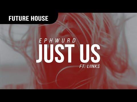 Ephwurd - Just Us (ft. Liinks)