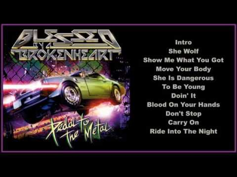Blessed By A Broken Heart -- Pedal to the Metal (Full Album)