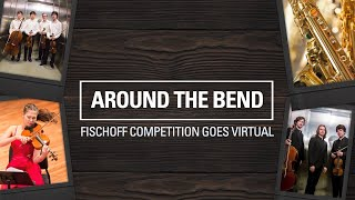 Around The Bend: Fischoff Competition goes Virtual