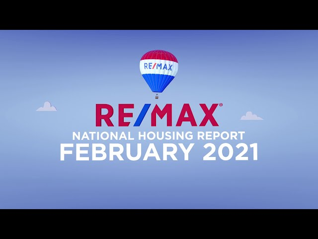 RE/MAX National Housing Report February 2021