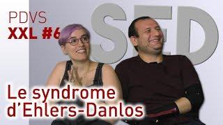 Le syndrome d'Ehlers-Danlos - PDVS XXL #6