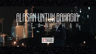 Repeat youtube video Asfan  - Alasan Untuk Bahagia | Official Music Video