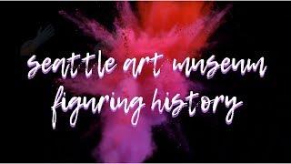 Seattle Art Museum   Figuring History ~ Renton Prep