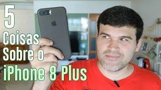 5 coisas que percebi sobre o iPhone 8 Plus