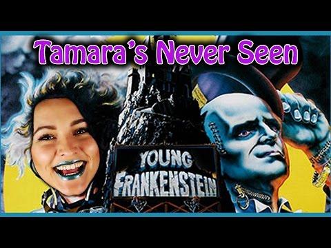 Young Frankenstein - Tamara's Never Seen