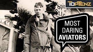 Top 10 Famous Aviators In History