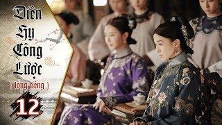 Diên Hy Công Lược - Tập 12 (Lồng Tiếng) | Phim Bộ Trung Quốc Hay Nhất 2018 (17H, thứ 2-6 trên HTV7)