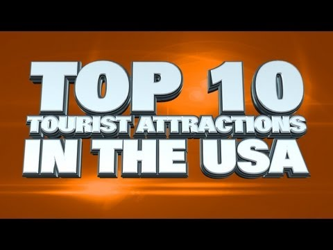 Top 10 Tourist Attractions In The USA