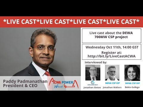 Live cast: Watch Paddy Padmanathan speaking live about the DEWA 700MW CSP project