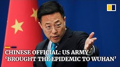 Chinese foreign ministry spokesman claims US army brought coronavirus to Wuhan
