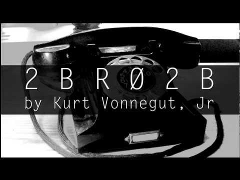 2 B R 0 2 B by Kurt Vonnegut Jr Audiobook